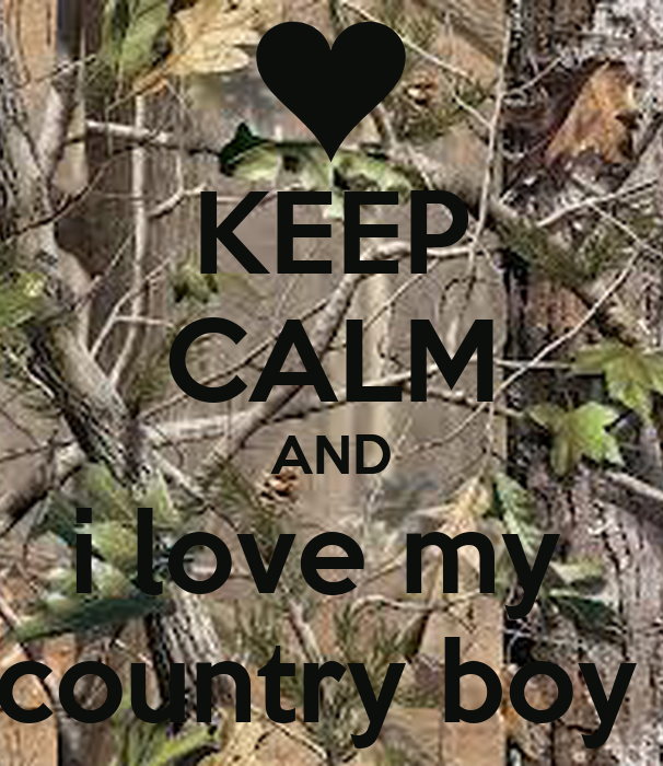 KEEP CALM AND i love my country boy - KEEP CALM AND CARRY ON Image    I Love Country Boys