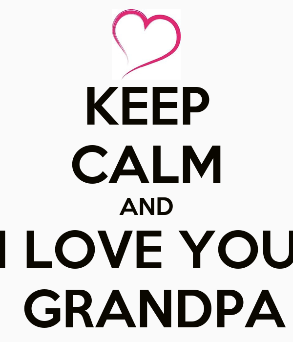 grandfathers love grandpas love essay Life was unpredictable, but grandpa's love never was  on a shabbat evening  the february before he died, i had worried about grandpa.