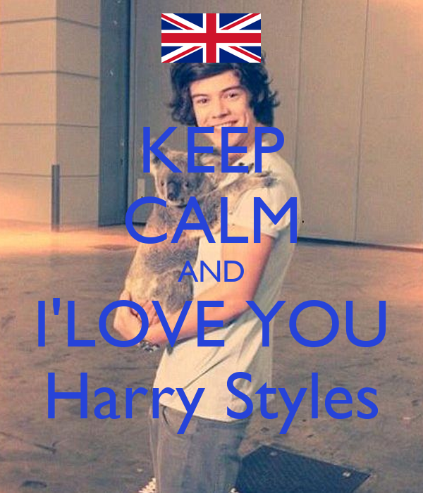 KEEP CALM AND I'LOVE YOU Harry Styles Poster