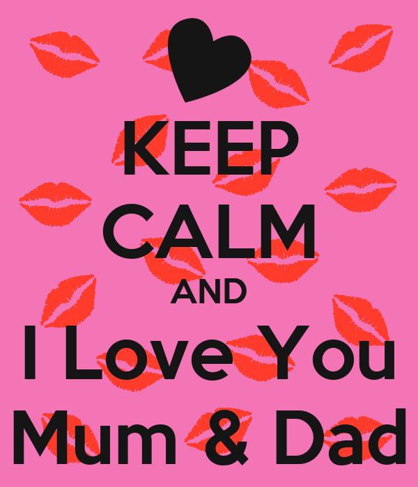 Keep Calm And I Love You Mum Dad 1 on Zac As Teddy
