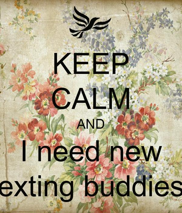 i need new texting buddies