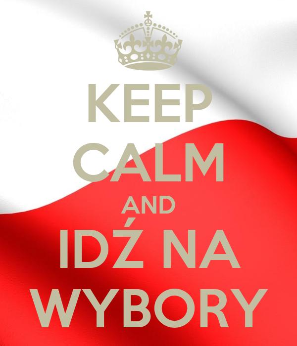 Keep Calm And Idź Na Wybory Poster Marta Keep Calm O Matic