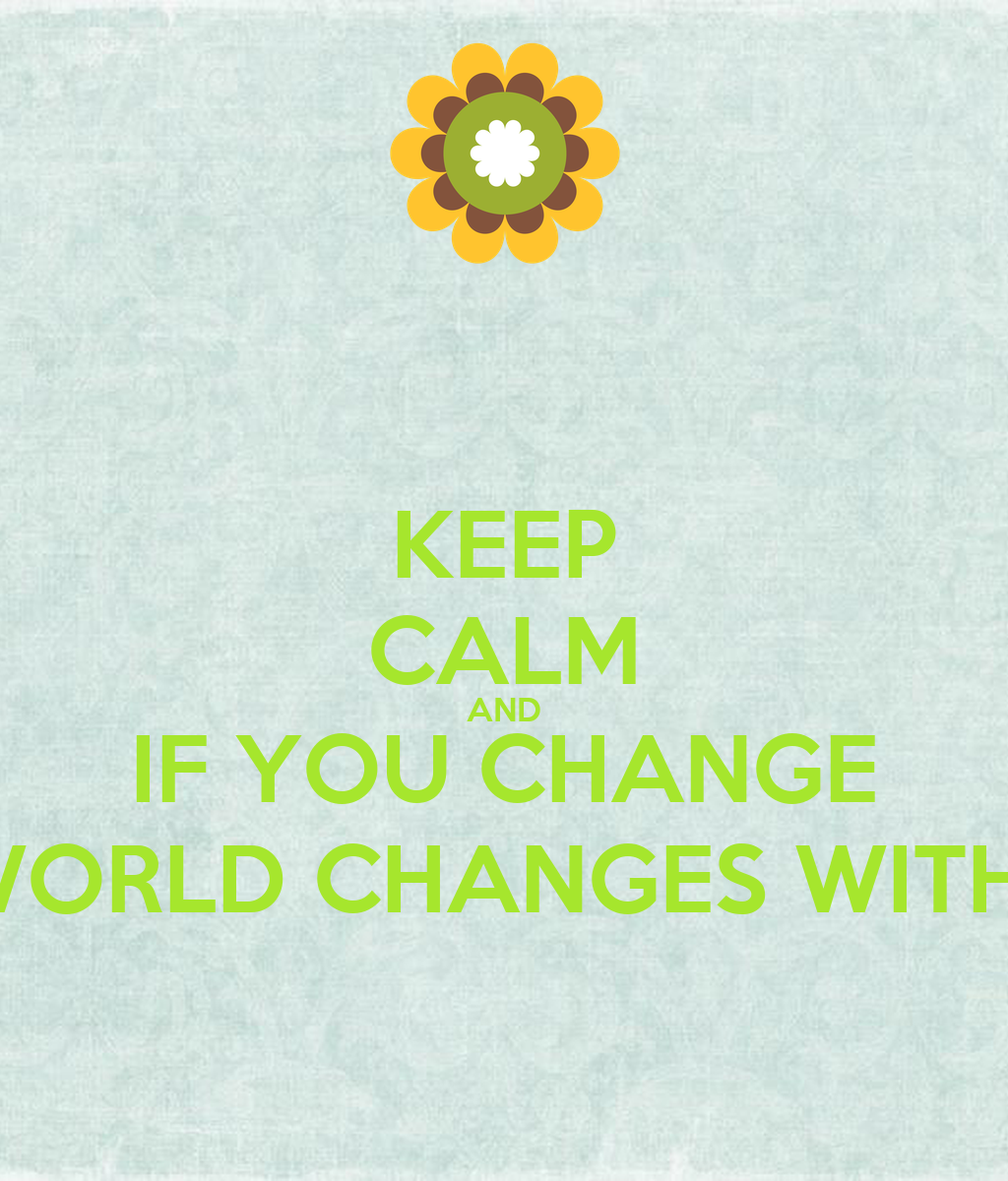 essay on changes and the world changes for you