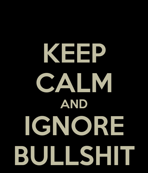 keep-calm-and-ignore-bullshit-2.png