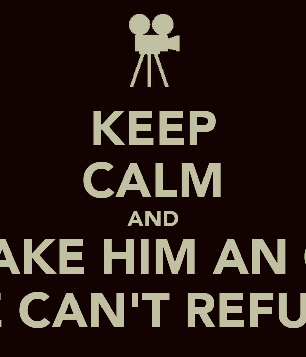 Keep Calm And Ill Make Him An Offer He Cant Refuse Poster Carlos