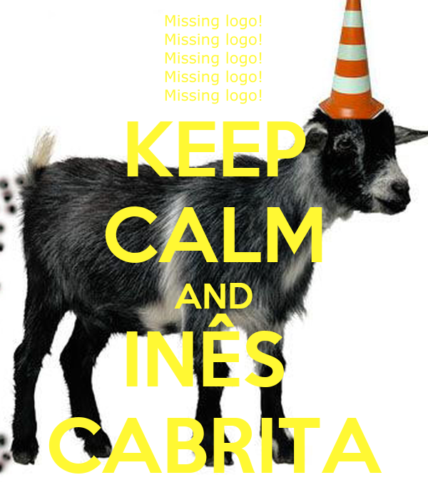 Keep Calm And Ines Cabrita Poster Joaobarros Keep Calm O Matic