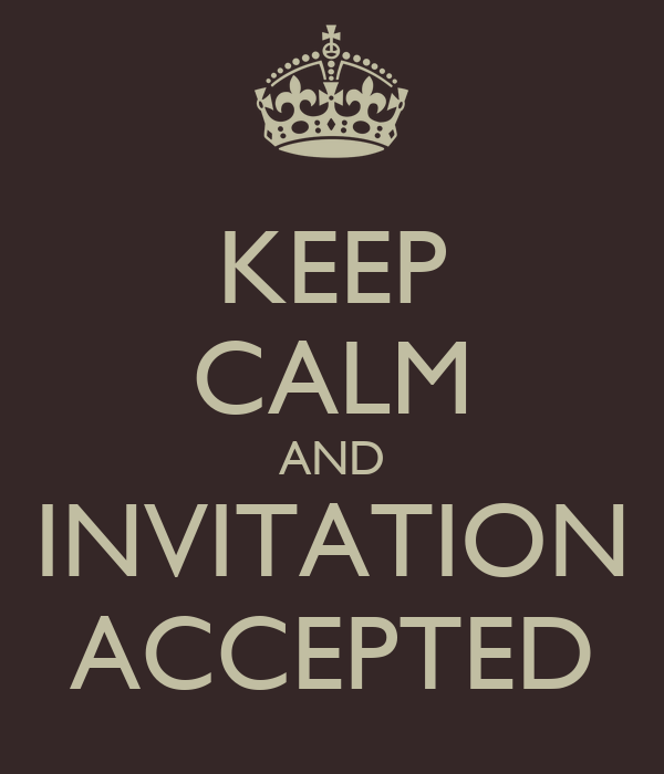 Keep calm and invitation accepted poster erez keep calm o matic keep calm and invitation accepted stopboris Image collections