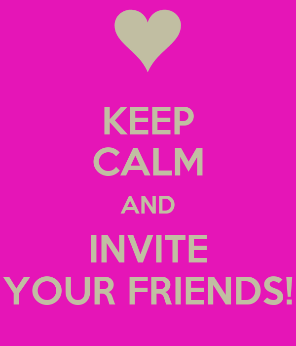 KEEP CALM AND INVITE YOUR FRIENDS! Poster | Mandi | Keep ...