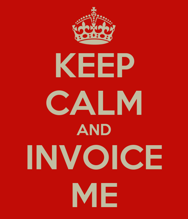 keep calm and invoice me poster ana keep calm o matic