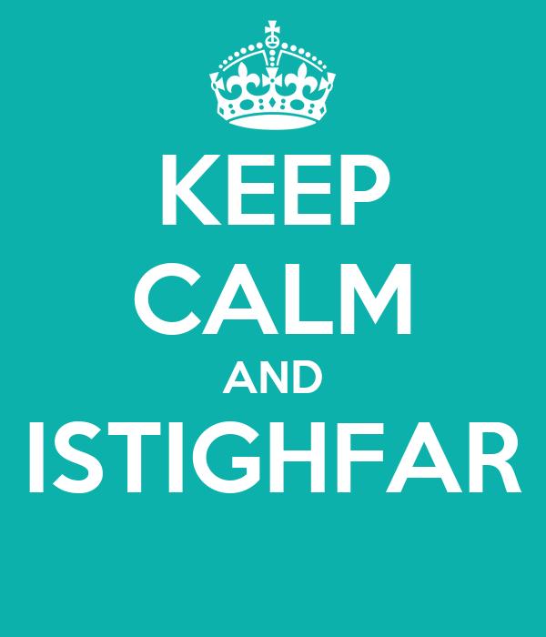http://sd.keepcalm-o-matic.co.uk/i/keep-calm-and-istighfar.png