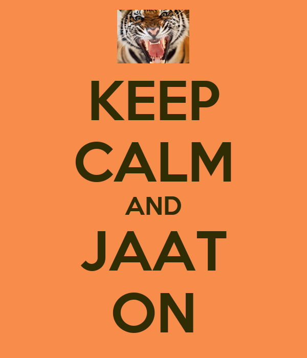 KEEP CALM AND JAAT ON - KEEP CALM AND CARRY ON Image Generator