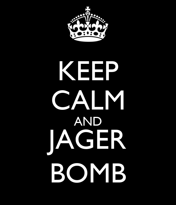 Design Your Own Swag Contest Ends Today: KEEP CALM AND JAGER BOMB Poster