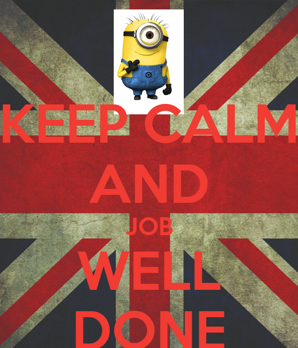 Keep calm and job well done keep calm and carry on image generator