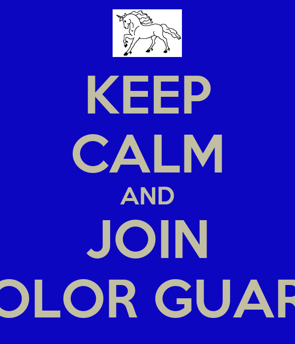 keep calm and join color guard keep calm and carry on image