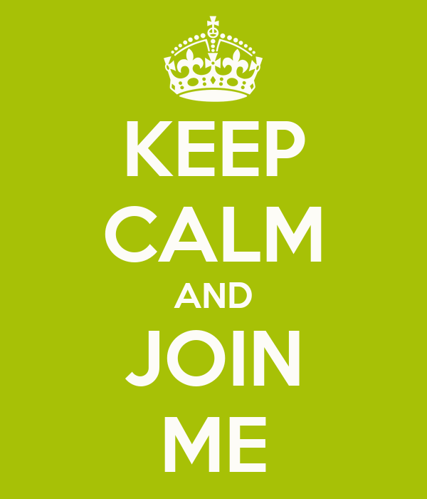 Keep calm and join me poster roza keep calm o matic for U and me pictures