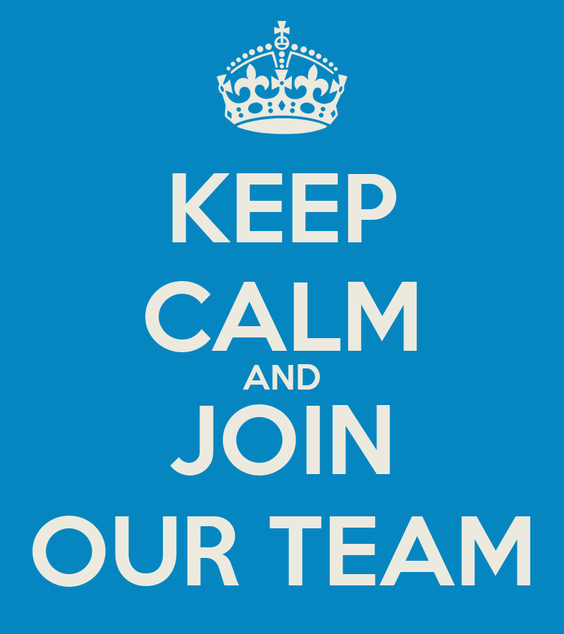 KEEP CALM AND JOIN OUR TEAM Poster | The | Keep Calm-o-Matic