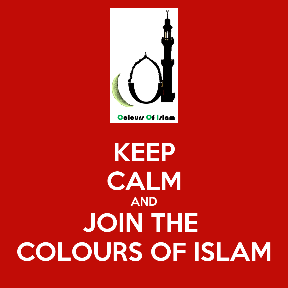 keep calm and join the colours of islam poster mussa keep calm o