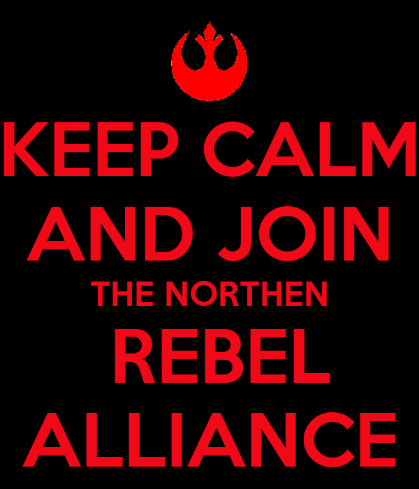 Keep Calm And Join The Northen Rebel Alliance Poster Nra Keep Calm O Matic