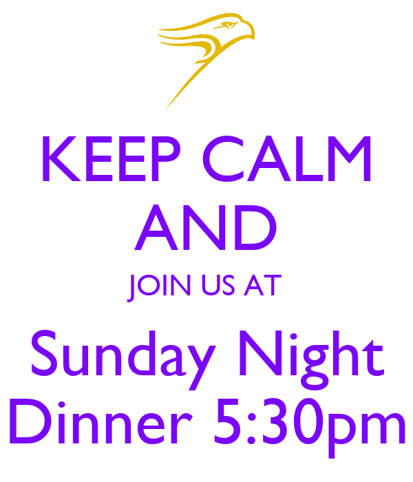 Keep Calm And Join Us At Sunday Night Dinner 5 30pm Keep
