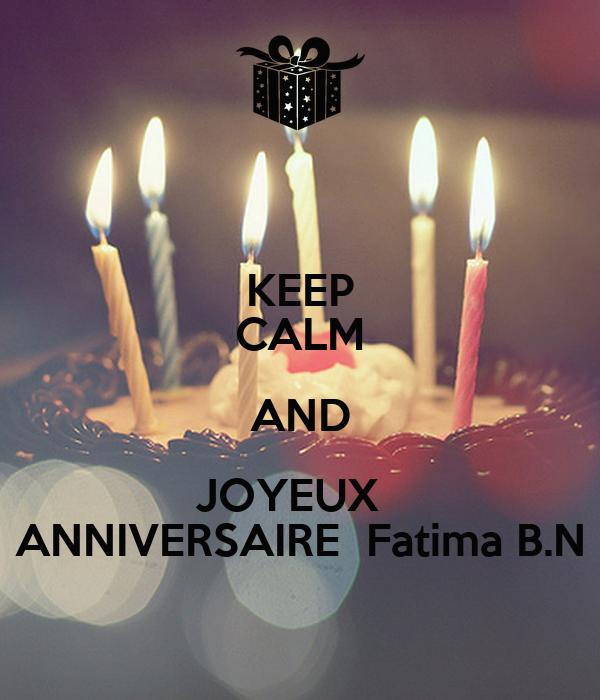Keep Calm And Joyeux Anniversaire Fatima B N Poster Cc Keep Calm