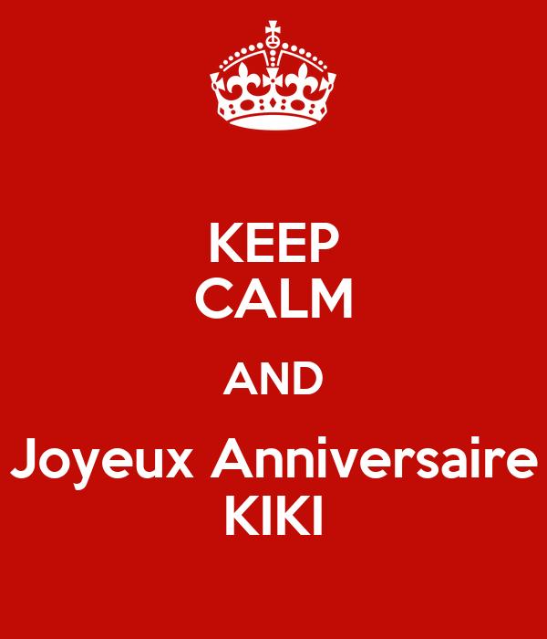 Keep Calm And Joyeux Anniversaire Kiki Poster Ducon Keep Calm O