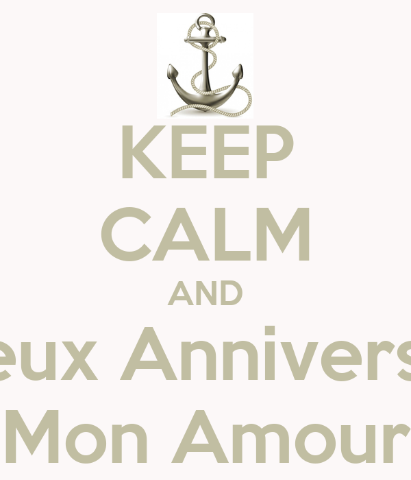 Keep Calm And Joyeux Anniversaire Mon Amour Poster Lisa Keep