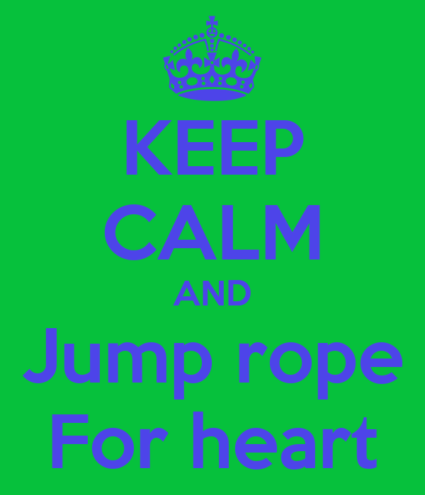 Keep calm and jump rope for heart keep calm and carry on image