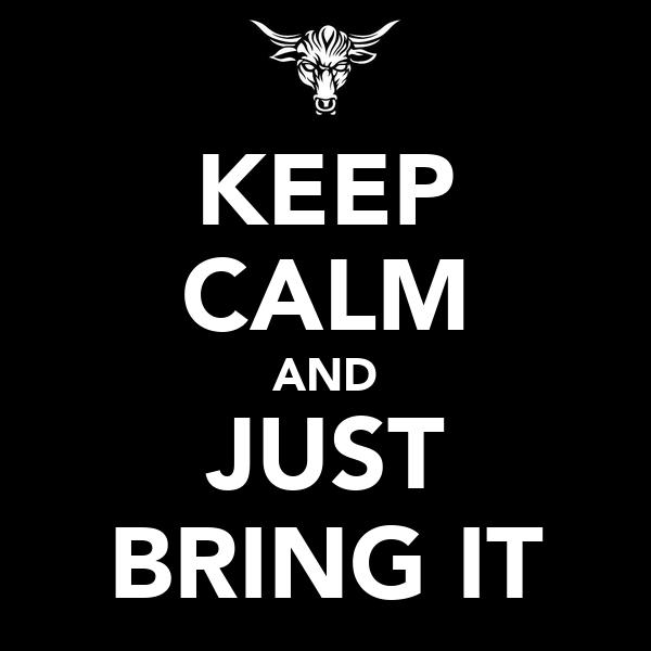 Gun Show Returns Keep-calm-and-just-bring-it-22