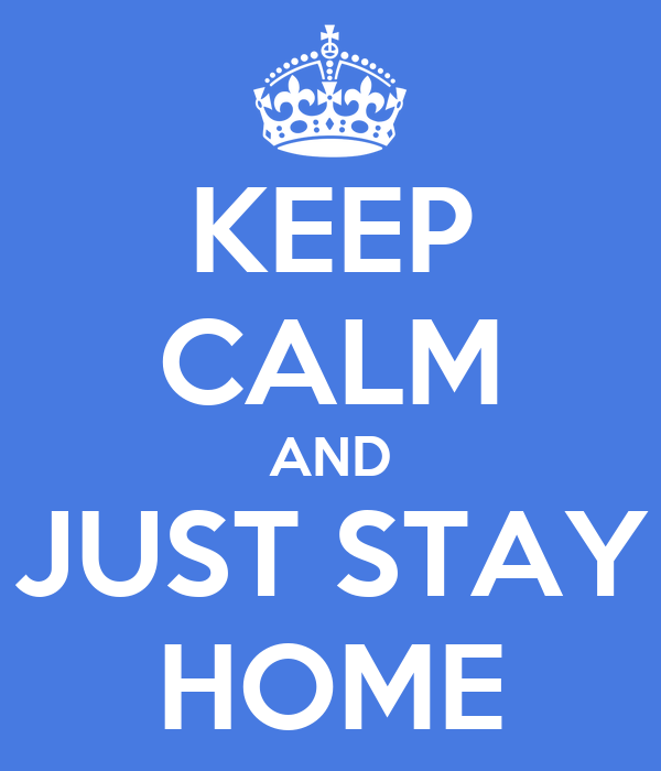 Image result for keep calm and stay home
