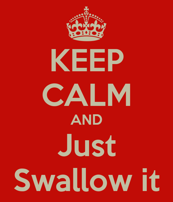 Just Swallow It 90