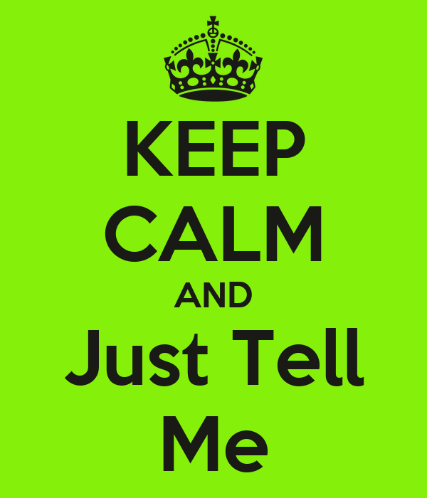 keep calm and just tell me poster dre keep calm o matic