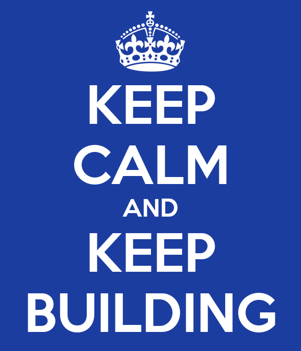 keep-calm-and-keep-building-3.png
