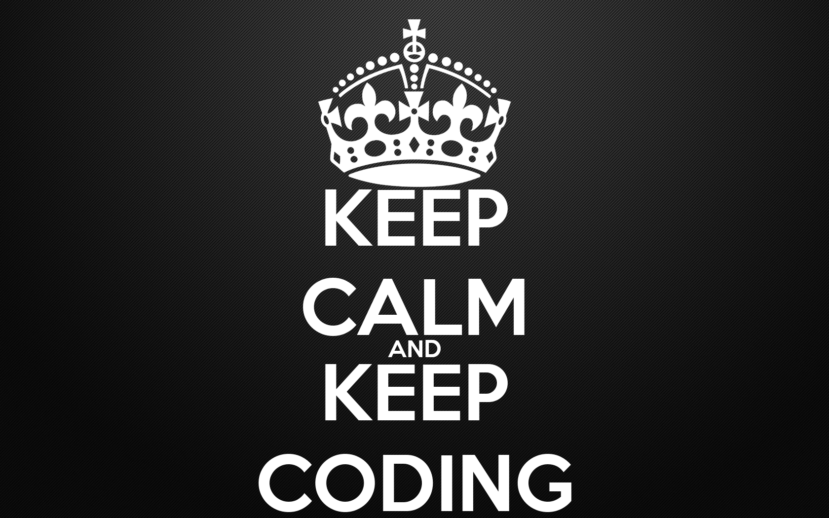 Keep Coding Wallpaper Keep Calm And Keep Coding