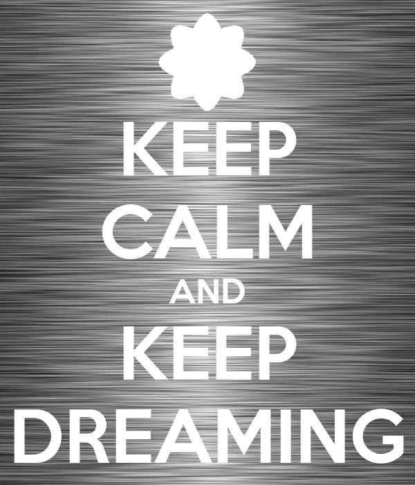 keep-calm-and-keep-dreaming-39.png