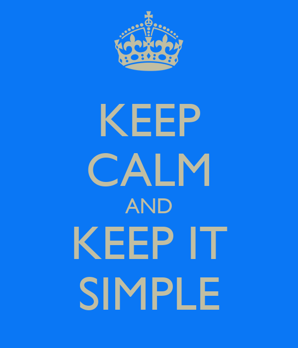 KEEP CALM AND KEEP IT SIMPLE Poster | Smplct Lab | Keep ...