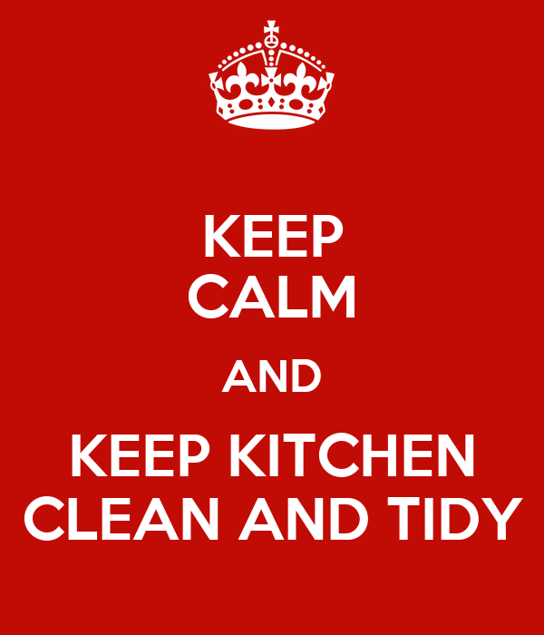 Keep Calm And Keep Kitchen Clean And Tidy Poster Aa