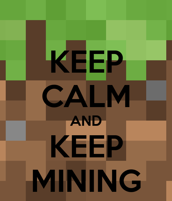 keep-calm-and-keep-mining-25.png