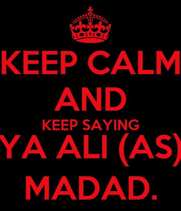 Keep calm and keep saying ya ali as madad keep calm - Ya ali madad wallpaper ...