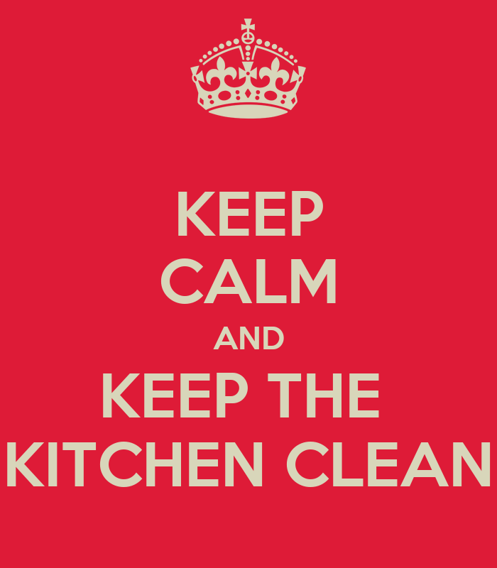Keep calm and keep the kitchen clean poster lallimona for How to keep the kitchen clean