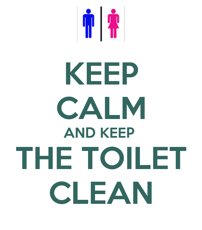 keep calm and clean the toilet