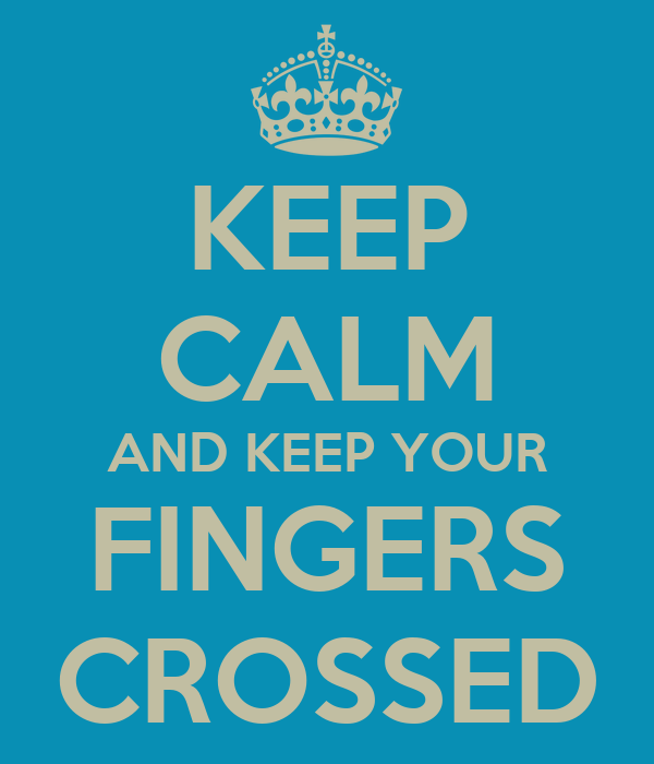 keep-calm-and-keep-your-fingers-crossed-
