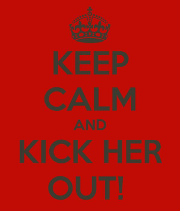 Hasil gambar untuk kick her out