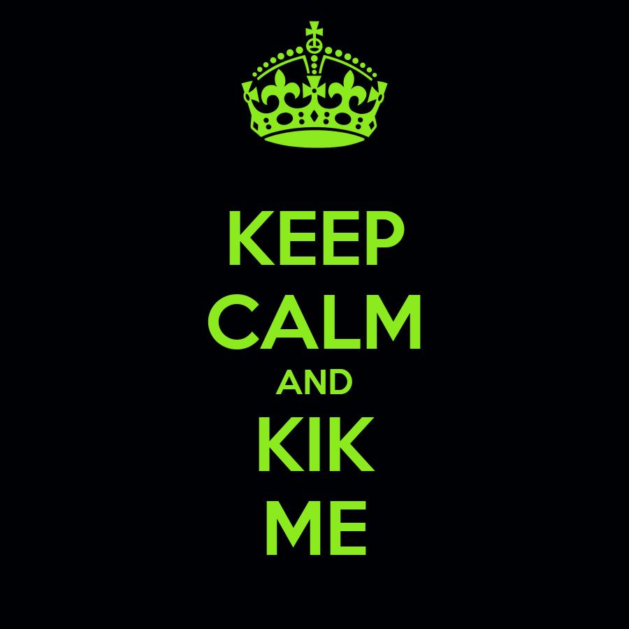 Keep Calm Kik
