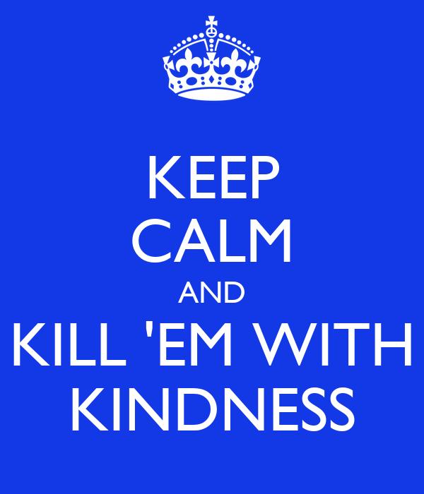 how to kill a teacher with kindness