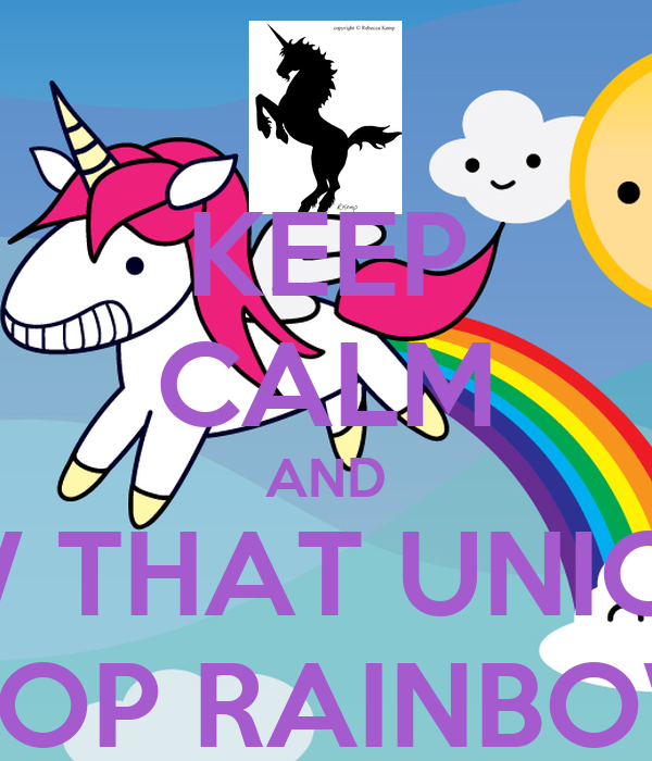 Keep Calm And Know That Unicorns Poop Rainbows Poster