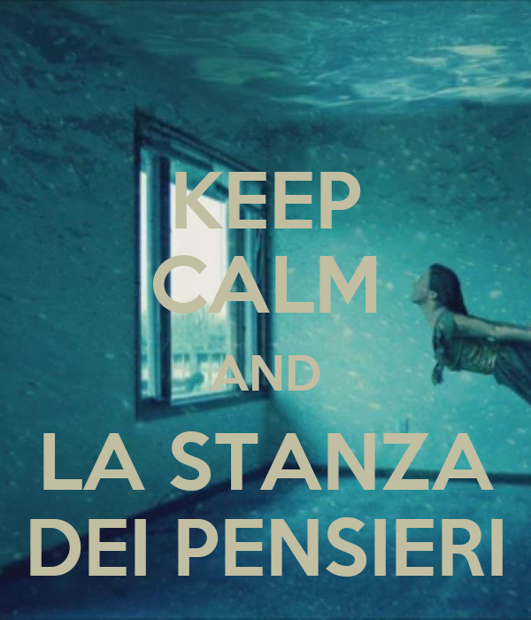 KEEP CALM AND LA STANZA DEI PENSIERI - KEEP CALM AND CARRY ON Image ...