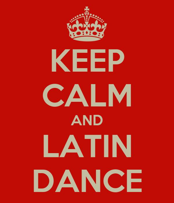 Latin Dance Wallpaper Keep Calm And Latin Dance