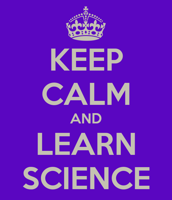 Keep Calm And Learn Science Keep Calm And Carry On Image