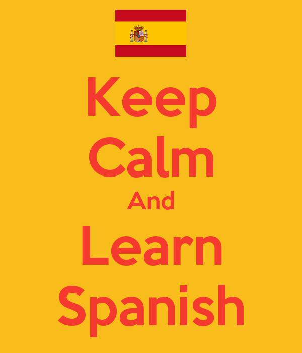 Keep Calm And Learn Spanish Poster | VCGSVKC | Keep Calm-o ...