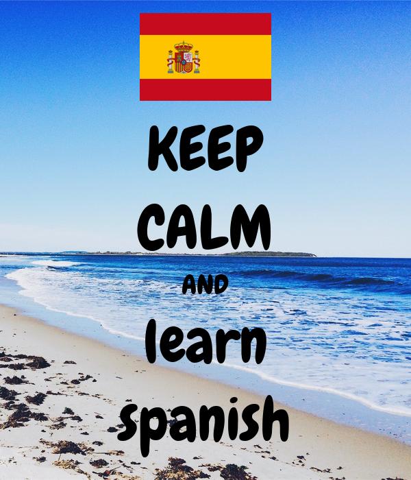 KEEP CALM AND learn spanish Poster | spanish | Keep Calm-o ...